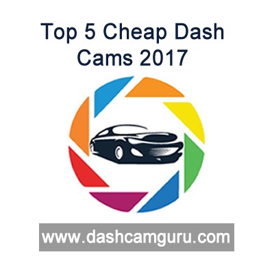 Top 5 Cheap Dash Cams 2017